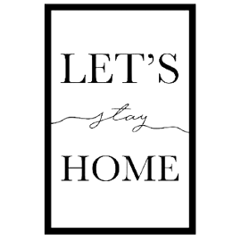 Quadro in plexiglass Let's stay home 42x63