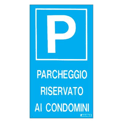 Cartello segnaletico Parcheggio riservato ai condomini pvc 25 x 45 cm